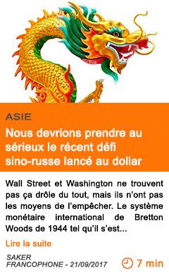 Economie nous devrions prendre au serieux le recent defi sino russe lance au dollar