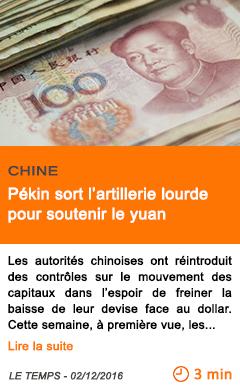 Economie pekin sort l artillerie lourde pour soutenir le yuan