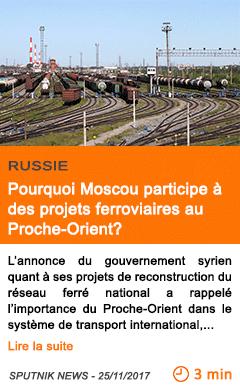 Economie pourquoi moscou participe a des projets ferroviaires au proche orient
