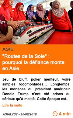 Economie routes de la soie pourquoi la defiance monte en asie