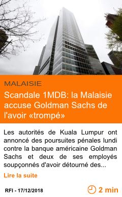 Economie scandale 1mdb la malaisie accuse goldman sachs de l avoir trompe page001