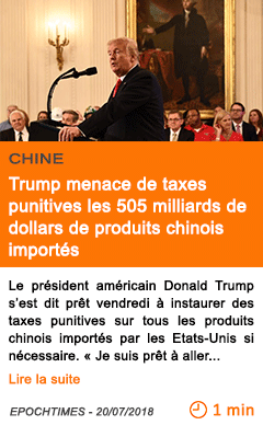 Economie trump menace de taxes punitives les 505 milliards de dollars de produits chinois importes