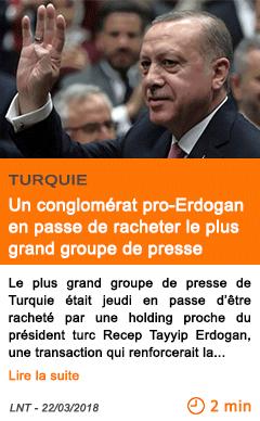 Economie un conglomerat pro erdogan en passe de racheter le plus grand groupe de presse