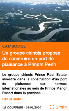 Economie un groupe chinois propose de construire un port de plaisance a phnom penh