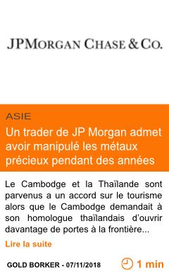Economie un trader de jp morgan admet avoir manipule les metaux precieux pendant des annees page001 1