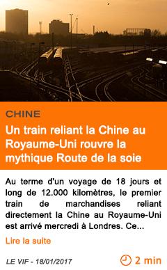 Economie un train reliant la chine au royaume uni rouvre la mythique route de la soie