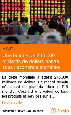 Economie une bombe de 246 000 milliards de dollars posee sous l economie mondiale page001
