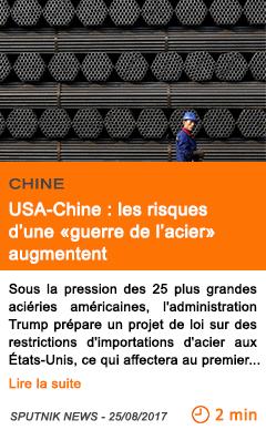 Economie usa chine les risques d une guerre de l acier augmentent