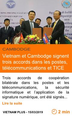 Economie vietnam et cambodge signent trois accords dans les postes telecommunications et tic page001 1