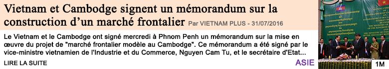 Economie vietnam et cambodge signent un memorandum sur la construction d un marche frontalier modele