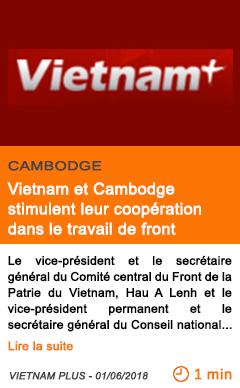 Economie vietnam et cambodge stimulent leur cooperation dans le travail de front