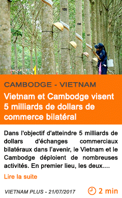 Economie vietnam et cambodge visent 5 milliards de dollars de commerce bilateral