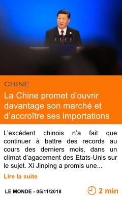 La chine promet d ouvrir davantage son marche et d accroitre ses importations