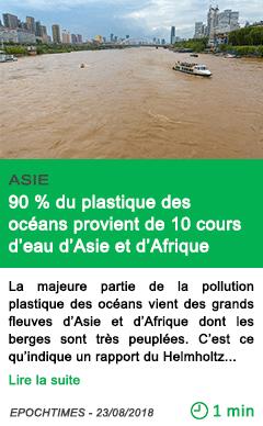Science 90 du plastique des oceans provient de 10 cours d eau d asie et d afrique