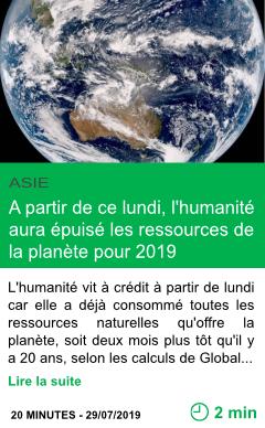 Science a partir de ce lundi l humanite aura epuise les ressources de la planete pour 2019 page001