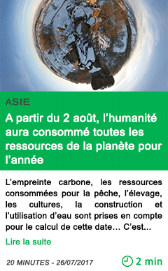 Science a partir du 2 aout l humanite aura consomme toutes les ressources de la planete pour l annee