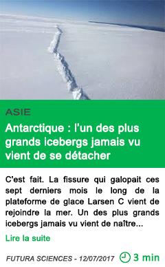 Science antarctique l un des plus grands icebergs jamais vu vient de se detacher