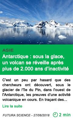 Science antarctique sous la glace un volcan se reveille apres plus de 2