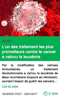 Science asie l un des traitement les plus prometteurs contre le cancer a vaincu la leucemie