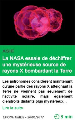 Science asie la nasa essaie de dechiffrer une mysterieuse source de rayons x bombardant la terre
