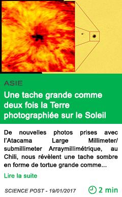 Science asie une tache grande comme deux fois la terre photographiee sur le soleil