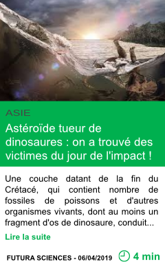 Science asteroide tueur de dinosaures on a trouve des victimes du jour de l impact page001