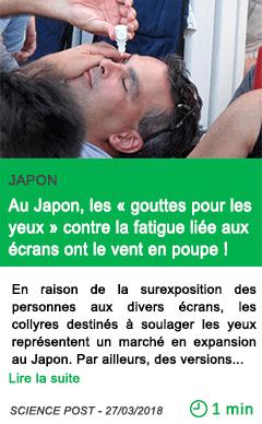 Science au japon les gouttes pour les yeux contre la fatigue liee aux ecrans ont le vent en poupe