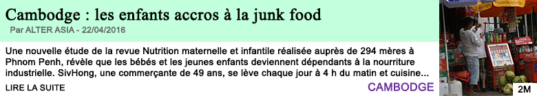 Science cambodge les enfants accros a la junk food