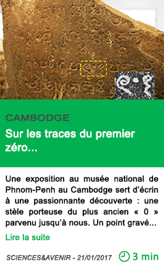 Science cambodge sur les traces du premier zero
