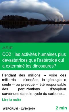 Science co2 les activites humaines plus devastatrices que l asteroide qui a extermine les dinosaures page001