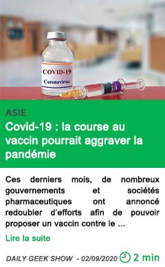 Science covid 19 la course au vaccin pourrait aggraver la pandemie