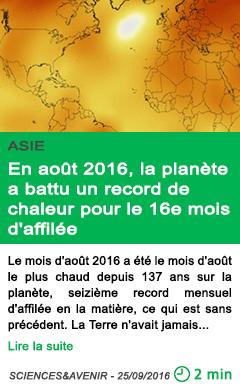 Science en aout 2016 la planete a battu un record de chaleur pour le 16e mois d affilee