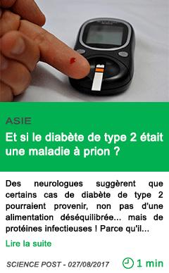 Science et si le diabete de type 2 etait une maladie a prion