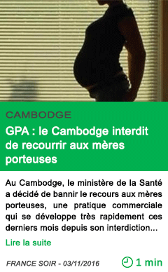 Science gpa le cambodge interdit de recourrir aux meres porteuses