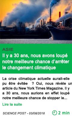 Science il y a 30 ans nous avons loupe notre meilleure chance d arreter le changement climatique