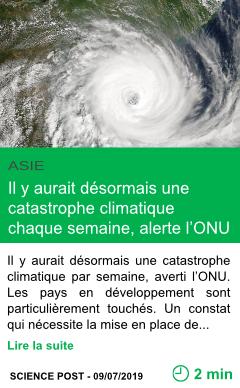 Science il y aurait desormais une catastrophe climatique chaque semaine alerte l onu page001