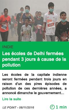 Science inde les ecoles de delhi fermees pendant 3 jours a cause de la pollution
