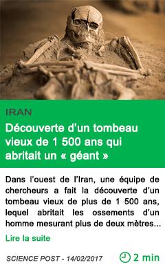 Science iran decouverte d un tombeau vieux de 1 500 ans qui abritait un geant