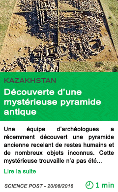 Science kazakhstan decouverte d une mysterieuse pyramide antique 1