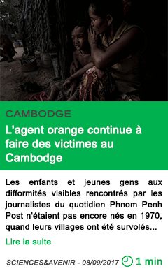 Science l agent orange continue a faire des victimes au cambodge
