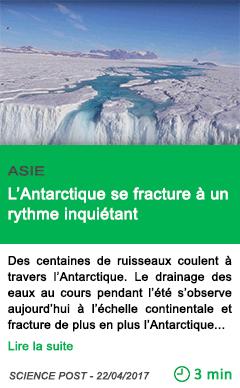 Science l antarctique se fracture a un rythme inquietant