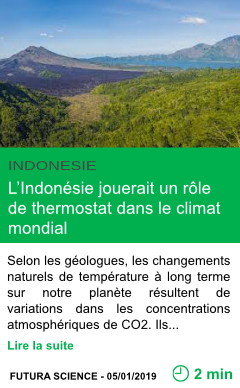Science l indonesie jouerait un role de thermostat dans le climat mondial page001