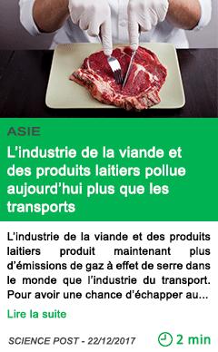 Science l industrie de la viande et des produits laitiers pollue aujourd hui plus que les transports