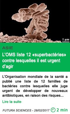 Science l oms liste 12 superbacteries contre lesquelles il est urgent d agir