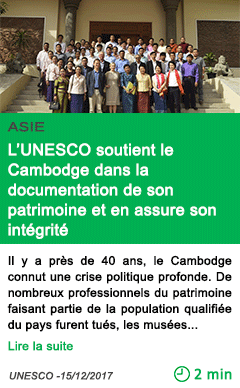 Science l unesco soutient le cambodge dans la documentation de son patrimoine et en assure son integrite
