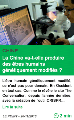 Science la chine va t elle produire des etres humains genetiquement modifies