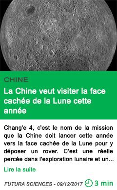 Science la chine veut visiter la face cachee de la lune cette annee
