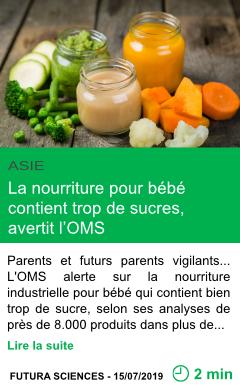 Science la nourriture pour bebe contient trop de sucres avertit l oms page001