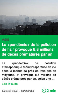Science la pandemie de la pollution de l air provoque 8 8 millions de deces prematures par an