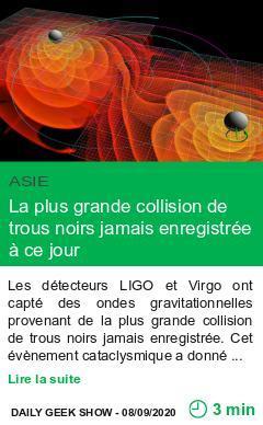 Science la plus grande collision de trous noirs jamais enregistree a ce jour page001